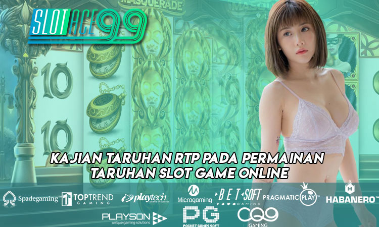Kajian Taruhan RTP Pada Permainan Taruhan Slot Game Online