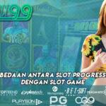 Perbedaan Antara Slot Progressive Dengan Slot Game